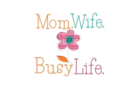 Mom. Wife. Busy Life.